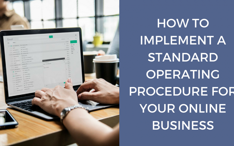 HOW TO IMPLEMENT A STANDARD OPERATING PROCEDURE FOR YOUR ONLINE BUSINESS